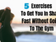5 Exercises To Get You In Shape Without Going To The Gym