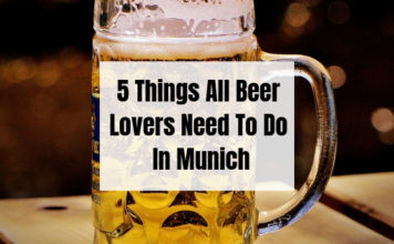 5 Things All Beer Lovers Need To Do In Munich