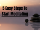 5 Easy Steps To Start Meditating
