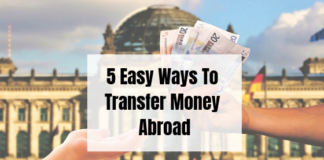 5 Easy Ways To Transfer Money To Friends & Family Abroad!
