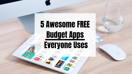 5 Of The Best FREE Budgeting Apps Everyone Uses