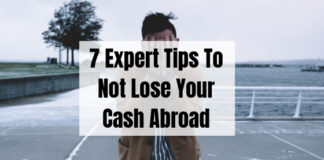 7 Expert Tips To Not Lose Your Cash Abroad