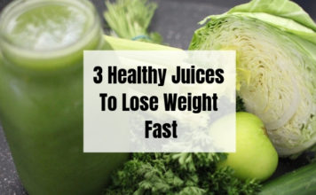 3 Healthy Juices To Lose Weight Fast