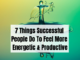 7 Things Successful People Do To Feel More Energetic & Productive copy