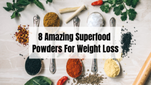 Superfood powders weight loss