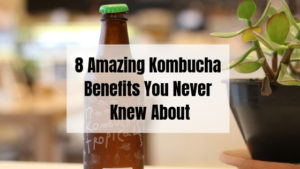 Benefits of kombucha