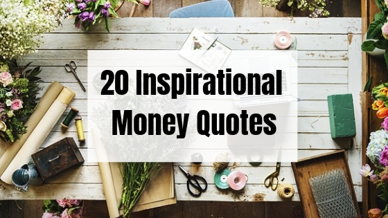 20 Inspirational Money Quotes