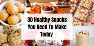 30 Amazing Healthy Snacks
