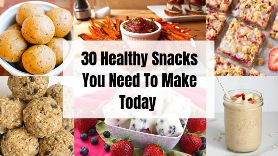 30 Amazing Healthy Snacks