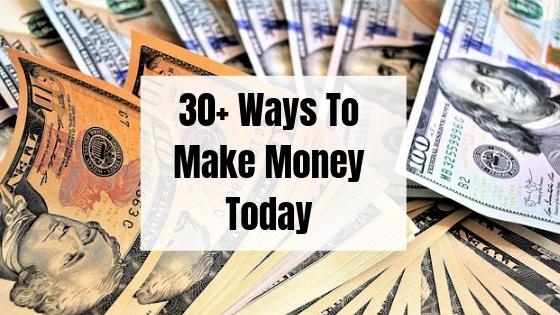 30 Ways to make money this year!