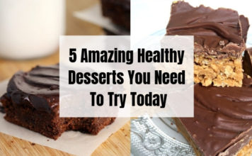 5 Amazing Healthy Desserts You Need To Try Today