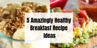 5 Amazingly Healthy Breakfast Recipe Ideas