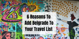 6 Reasons To Add Belgrade To Your Travel List