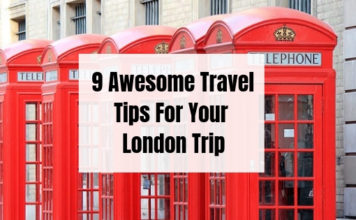 9 Awesome Travel Tips For Your London Trip