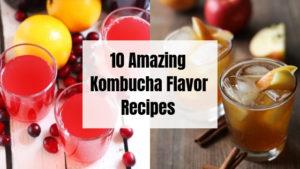 Kombucha Flavor Recipes