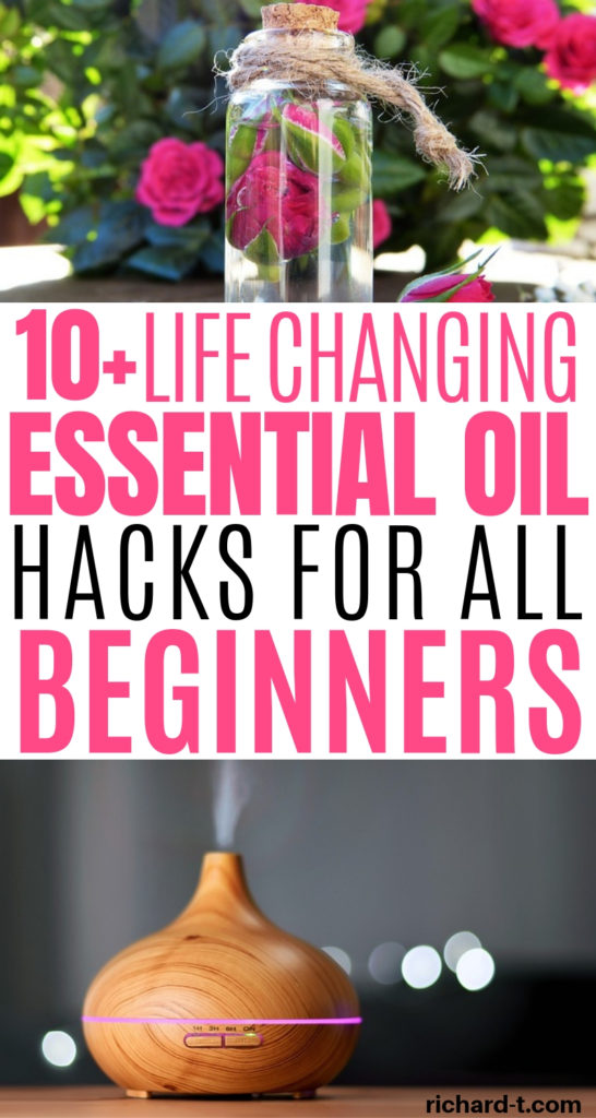 10+ LIFE CHANGING ESSENTIAL OIL HACKS