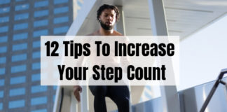 12 Tips To Increase Your Step Count