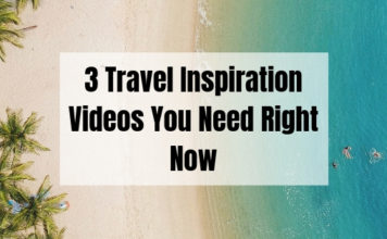 3 Travel Inspiration Videos That'll Make Your Day
