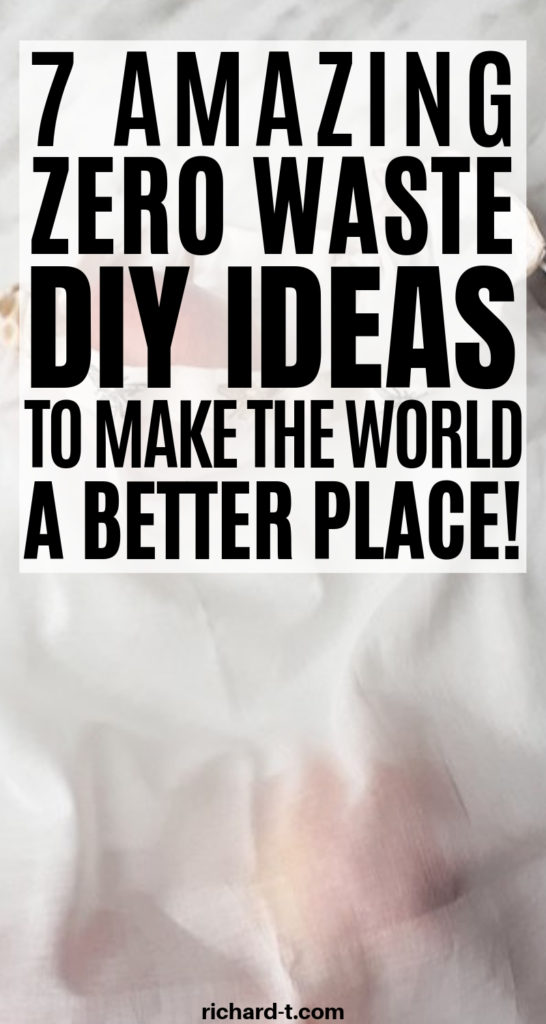 7 Zero Waste DIY Ideas For Your Home