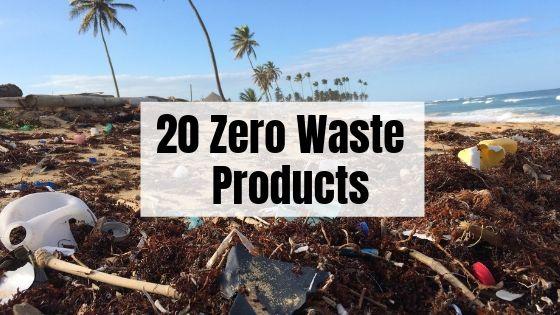 20 Zero Waste Products