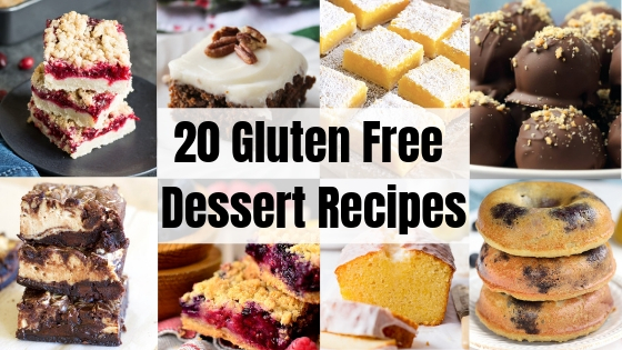 20 Gluten Free Dessert Recipes