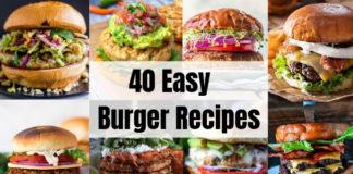 40 Easy Burger Recipes