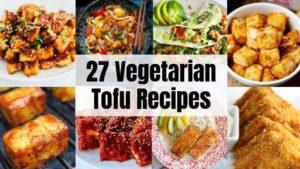 27 Tofu Recipes