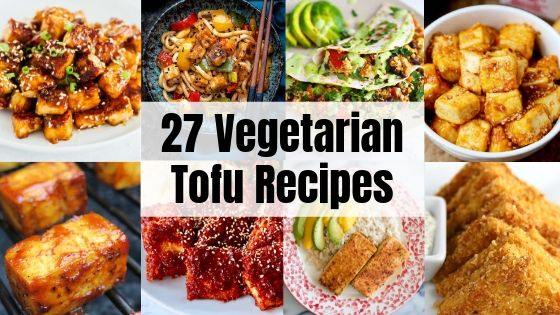 27 Tofu Recipes