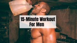 15 Min Bodyweight Workout For Men