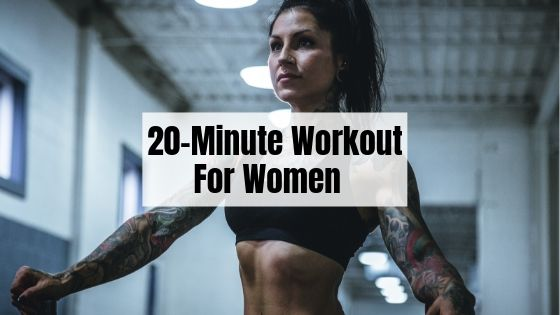 20-Minute Full Body Workout For Women
