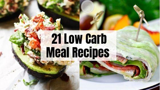 21 Low Carb Meals