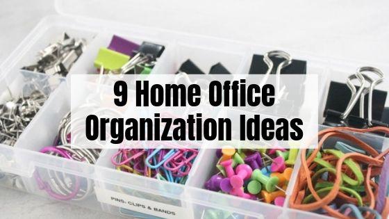 9 Home Office Organization Ideas