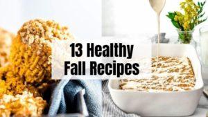 13 Healthy Fall Recipes