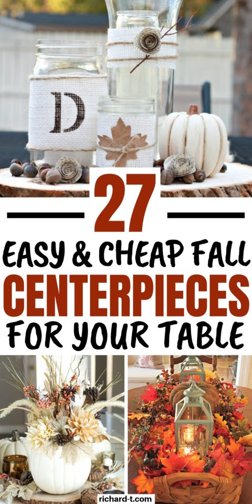 27 Cheap Easy Diy Fall Centerpieces You Need To Make