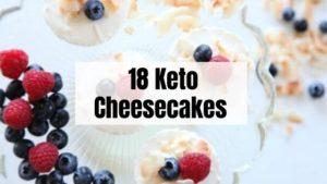 18 Keto Cheesecakes