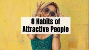 Habits attractive people